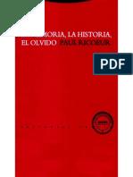 Ricoeur, Paul-La memoria, la historia, el olvido, La memoria ejercida; uso y abuso.pdf