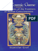 Grof, Stanislav - Cosmic Game, The Explorations of the Frontiers of Human Consciousness