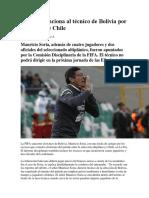 La FIFA Sanciona Al Técnico de Bolivia Por Excesos Ante Chile