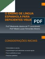 o Ensino de Língua Espanhola Para Deficientes Visuais