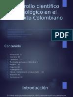 Desarrollo Científico y Tecnológico en El Contexto Colombiano