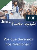 Jesus, A Melhor Companhia