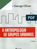 OLIVEN, Ruben George - A Antropologia de Grupos Urbanos