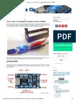 Arduino e Cia_ Como Usar o Carregador de Bateria de Lítio TP4056