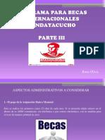 Programa de Becas Internacionales Fundayacucho, Parte III
