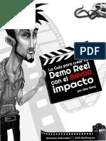 La Guía Para Crear Tu Demo Reel Con El MAYOR Impacto Por Alex Kong 2017