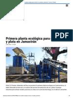 Primera Planta Ecológica Para Extraer Oro y Plata en Jamastrán - Diario La Tribuna