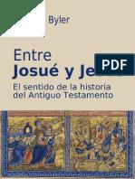 Byler Dionisio - Entre Josué y Jesús - El sentido de la historia del Antiguo Testamento