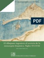 El dibujante ingeniero al servicio de la monarquía hispánica siglos XVI-XVIII