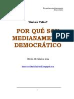 Por Que Soy Medianamente Democrático - Vladimir Volkoff