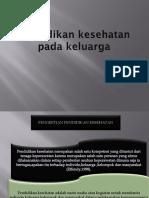 Pendidikan Kesehatan Pada Keluarga PPT