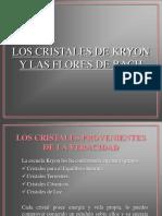 Cristeles de Kryon y Flores de Bach.ppt