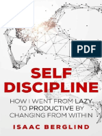 Self Discipline_ How I Went Fro - Isaac Berglind