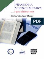 La Praxis de La Investigación Cualitativa - Simón P. Izcara Palacios