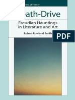 (Frontiers of Theory) Freud, Sigmund_ Freud, Sigmund_ Smith, Robert Rowland-Death-drive _ Freudian Hauntings in Literature and Art-Edinburgh University Press (2010)
