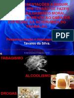 Tabagismoalcoolismoedrogascomoatosinseguros Pptporsimonetavares 090916083405 Phpapp01