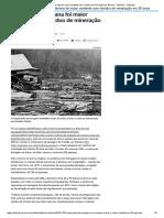 Desastre Em Mariana Foi Maior Acidente Com Resíduo de Mineração Em 30 Anos - Notícias - Cotidiano