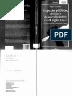Chartier Roger-Espacio Publico Critica y Desacralización en El Siglo XVIII