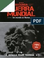 Segunda Guerra Mundial Un Mundo en Llamas - Estalla Pearl Harbor - Tomo 5