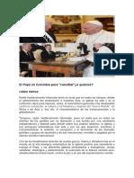 El Papa llegó a Colombia para conciliar ¿a quiénes?