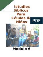 Estudios Biblicos Para Celulas de Ninos - Modulo 6