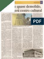 Depois de quase demolido,  casarão será centro cultural