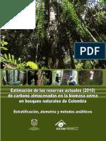 2011 - Estimación de Las Reservas Actuales (2010) de Carbono Almacenadas en La Biomasa Aérea en Bosques Naturales de Colombia.