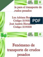 TECNOLOGIA PARA EL TRANSPORTE DE CRUDOS PESADOS(1).pptx