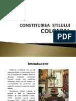 Constituirea Stilului Colonial