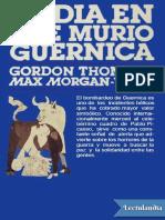 Thomas Gordon. El Dia en Que Murio Guernica.