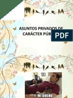 ASUNTOS PRIVADOS DE CARÁCTER PÚBLICO.pptx