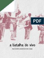 A Batalha Do Vivo - Grupo Contrafilé, secundaristas de luta e amigos