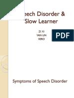 Speech Disorder & Slow Learner
