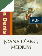 Joana Darc, Medium (Leon Denis).pdf