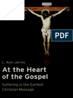 At the Heart of the Gospel Suffering in the Earliest Christian Message