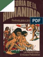 Historia de la Humanidad. Ilustrada paso a paso. Vol I. La Prehistoria I - El Hombre prehistorico.pdf