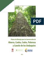 IAvH. Planes de Manejo para la Conservación de Abarco, Caoba, Cedro, Palorosa y Canelo de los Andaquíes. 2015.pdf