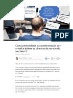 Como personalizar sua apresentação por e-mail e dobrar as chances de ser ouvido (ou lido=^) _ Alexandre Pellaes _ Pulse _ LinkedIn