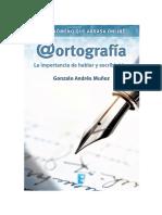 Ortografía La importancia de hablar y escribir bien de Gonzalo Andrés Muñoz.pdf