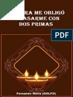 Un Cura Me Obligó a Casarme Con Dos Primas- Fernando Neira
