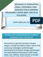 Asuhan Kebidanan Di Komunitas, Baik Dirumah, Posyandu Dan Polindes Dengan Fokus Making Pregnancy Safer (Bayi, Balita & Rujukan)