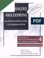 Conversações Abolicionistas - Uma Crítica do Sistema Penal e da Sociedade Punitiva - Edson Passetti e Roberto B. Dias da Silva.pdf