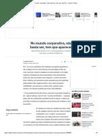 No Mundo Corporativo, Não Basta Ser, Tem Que Aparecer - Jornal O Globo
