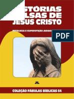 Coleção Fábulas Bíblicas Volume 64 - Histórias Falsas de Jesus Cristo