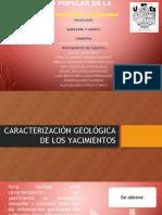 Caracterización Geológica de Los Yacimientos