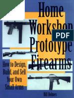 Home Workshop Prototype Firearms - Bill Holmes - Paladin Press.pdf