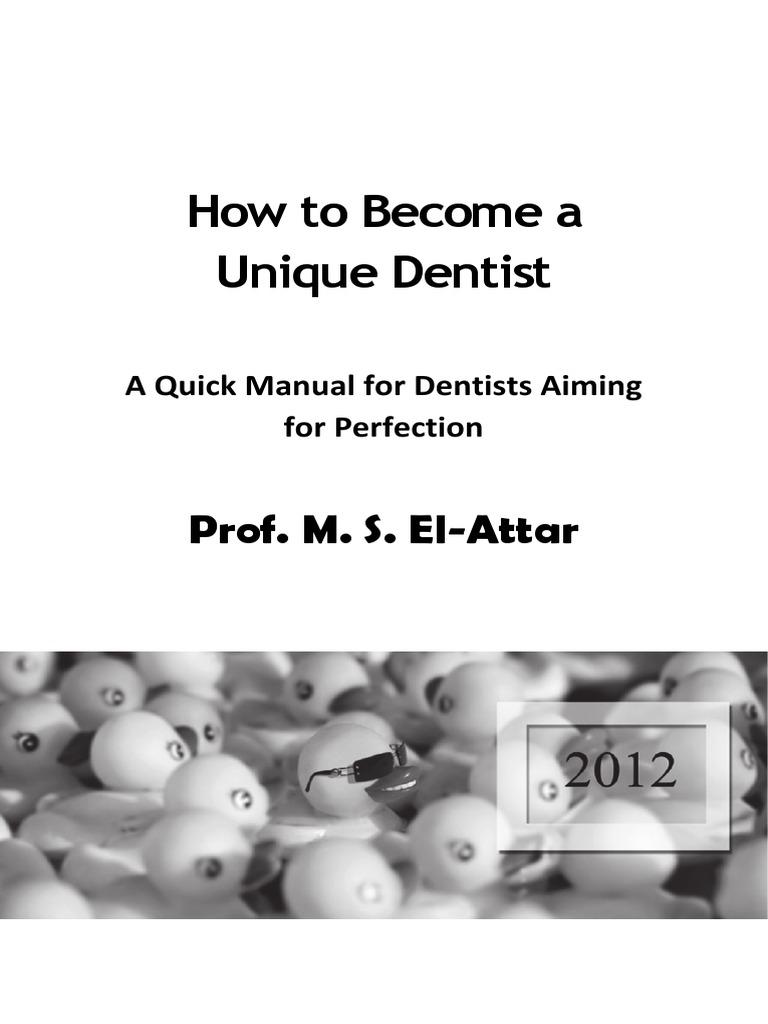 How to Become a Unique Dentist: Prof  M  S  El-Attar