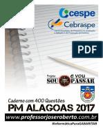 Caderno Com 400 Questões - PM Alagoas 2017 (CESPE)