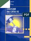 CADCAM Mit CATIA V5 NC-Programmierung, Postprocessing, Simulation