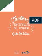 0609_E05. Estudio 2016 - Guía Práctica Factores Psicosocuales del Trabajo.pdf